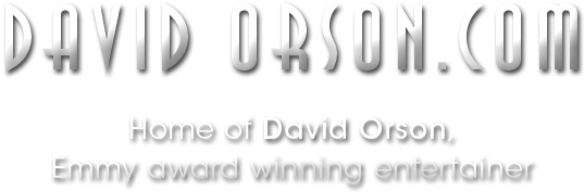 David Orson.com | Home of David Orson, Emmy award winning entertainer